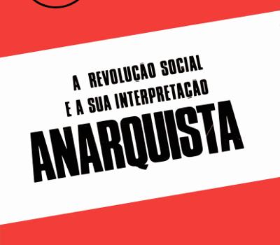 A Revolução Social e a sua Interpretação Anarquista