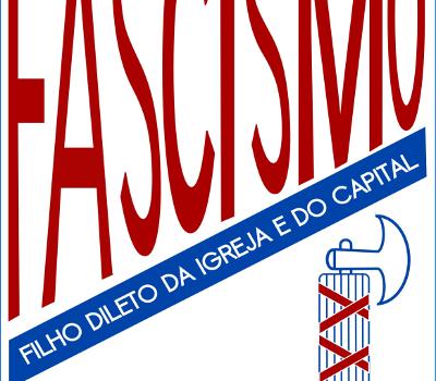 Fascismo, Filho Dileto da Igreja e do Capital