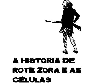 A História de Rote Zora e as Células Revolucionárias
